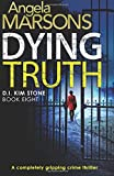 Dying Truth: completely gripping crime thriller: Volume 8 (Detective Kim Stone)
