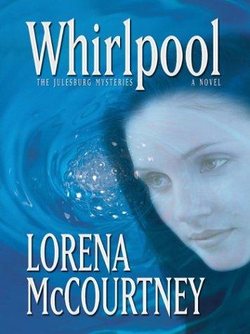 Whirlpool (Julesburg Mysteries, Book 1) ebook