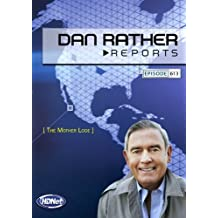 Dan Rather Reports 613: The Mother Lode