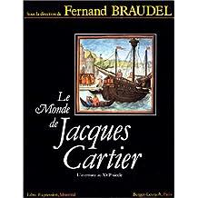LE MONDE DE JACQUES CARTIER AVENT.AU 16E SIECLE