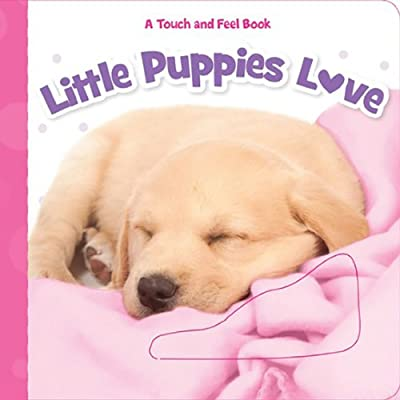 Bendon Publishing Little Puppies Love (Tiny Handsies Touch and Feel Books): Piggy Toes Press: Toys & Games