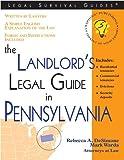 The Landlord's Legal Guide in Pennsylvania, Rebecca A. DeSimone and Mark Warda, 1572482451