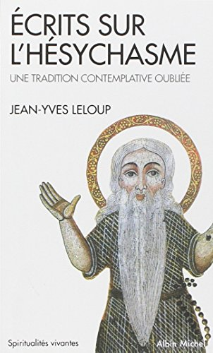 Ecrits Sur L'Hesychasme, Une Tradition Contemplative Oubliee (Collections Spiritualites) (French Edition)