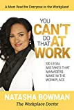 img - for You Can't Do That at Work! 100 Legal Mistakes That Managers Make in the Workplace book / textbook / text book
