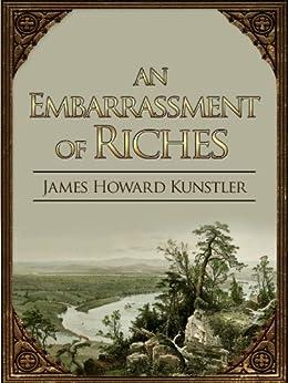 An Embarrassment of Riches by [Kunstler, James, Kunstler, James Howard]
