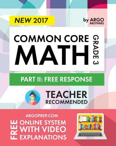 Argo Brothers Math Workbook, Grade 3  2017 Edition: Common Core Free Response (3rd Grade)