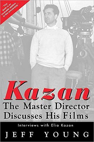 Kazan on Film: The Master Director Discusses His Film