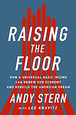 Raising the Floor: How a Universal Basic Income Can Renew