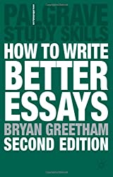 How to Write Better Essays (Palgrave Study Guides)