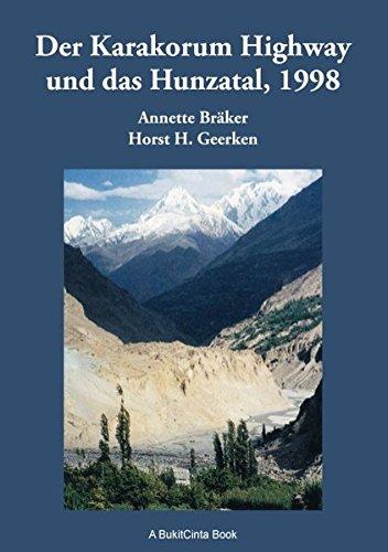Der Karakorum Highway und das Hunzatal, 1998: Geschichte, Kultur und Erlebnisse Taschenbuch – 15. November 2016 Horst H. Geerken Annette Bräker Books on Demand 3741292958