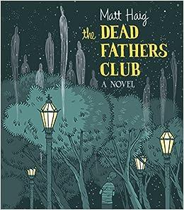 Amazon Com The Dead Fathers Club 9781598870879 Matt