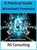 A Practical Guide to Wireshark Forensics for DevOps: DevOp analysis and troubleshooting