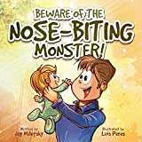 The Nose-Biting Monster!: A Sweet and Silly Story about Love and Communication