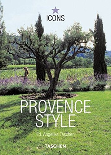 Download Provence Style: Landscapes, Houses, Interiors, Details (Icons) ebook