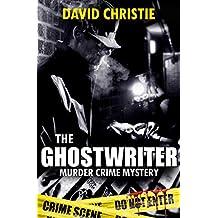 MYSTERY:CRIME: Detective Murder Thrillers THE GHOSTWRITER (Serial Killer Suspense Books Thriller Action Stories): Detective Thriller Novel Series (A Gripping, ... Detective Thriller Collection Book 1)