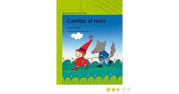 Cuentos al revés (Verde 4+): Amazon.es: Rodari, Gianni, Costa, Nicoletta: Libros