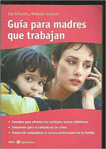Book Guia Para Madres Que Trabajan