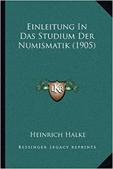Book Einleitung in Das Studium Der Numismatik (1905)