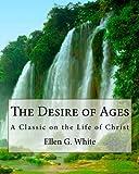 The Desire of Ages, Ellen G. White, 1442124997