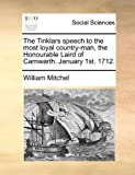 The Tinklars Speech to the Most Loyal Country-Man, the Honourable Laird of Carnwarth January 1st 1712, William Mitchel, 1170711146