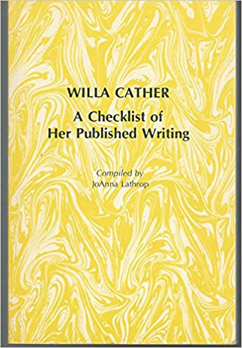 Willa Cather: A Checklist of Her Published Writing