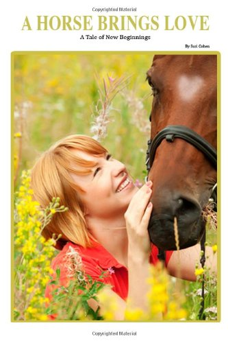 A Horse Brings Love: A Tale of New Beginnings (Volume 1) pdf