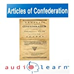 The Articles of Confederation AudioLearn Follow-Along Manual: AudioLearn US History Series |  AudioLearn Editors