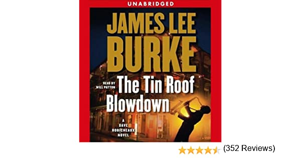 Awesome Amazon.com: The Tin Roof Blowdown: A Dave Robicheaux Novel (Audible Audio  Edition): James Lee Burke, Will Patton, Simon U0026 Schuster Audio: Books