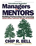 Managers as Mentors, Carl Zaiss and Chip R. Bell, 1576751422