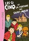 Les Cinq et la fortune des Saint-Maur par Voilier