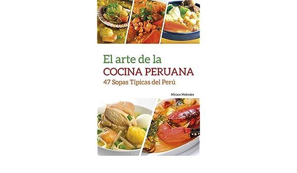 Amazon el arte de la cocina peruana 47 sopas tpicas del per amazon el arte de la cocina peruana 47 sopas tpicas del per spanish edition ebook miriam melendez kindle store fandeluxe Images