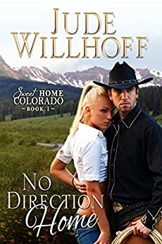No Direction Home (Sweet Home Colorado) by [Willhoff, Jude]