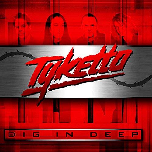 Tyketto: Dig in Deep (Audio CD)