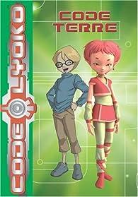 Code Lyoko, Tome 3 : Code Terre par Emmanuelle Fumet