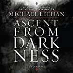 Ascent from Darkness: How Satan's Soldier Became God's Warrior | Michael Leehan