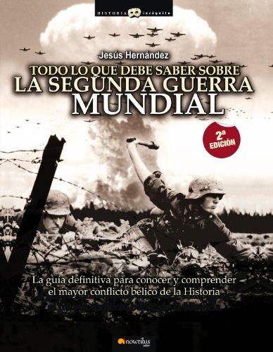 Todo lo que debe saber sobre la segunda Guerra Mundial de Jesús Hernández