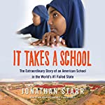 It Takes a School: The Extraordinary Story of an American School in the World's #1 Failed State | Jonathan Starr