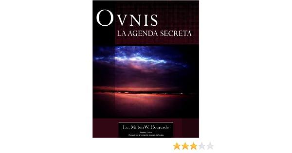 OVNIs: La Agenda Secreta (Spanish Edition)