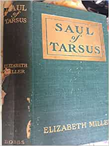 Saul Of Tarsus A Tale Of The Early Christians Elizabeth Miller Amazon Books