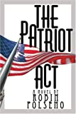 The Patriot Act, Robin Polseno, 0595360882