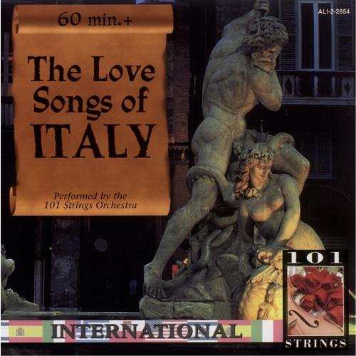 101 Strings Orchestra - The Love Songs Of Italy - Zortam Music