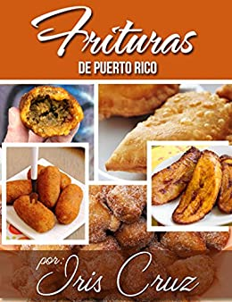 Recetas: Frituras de Puerto Rico (Spanish Edition) by [Cruz, Iris]