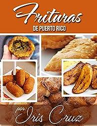 Recetas: Frituras de Puerto Rico (Spanish Edition)