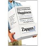 Delivering Happiness: A Path to Profits, Passion, and Purposeby Tony Hsieh