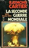 La seconde guerre mondiale. Tome 6/6 : Après février 1945 par Cartier