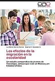 Los Efectos de la Migración en la Escolaridad, Luz María García García and Gabriel E. González K., 3659002763