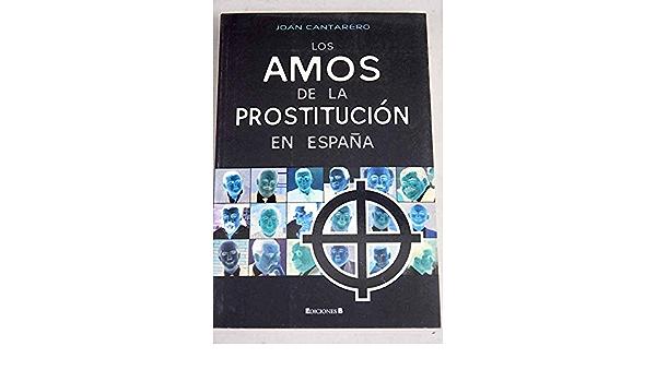 LOS AMOS DE LA PROSTITUCION EN ESPAÑA CRONICA ACTUAL: Amazon.es: Cantarero, Joan: Libros