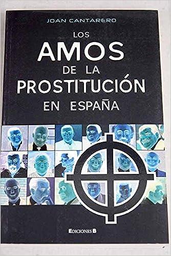 LOS AMOS DE LA PROSTITUCION EN ESPAÑA CRONICA ACTUAL: Amazon.es ...