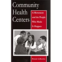 Community Health Centers: A Movement and the People Who Made It Happen (Critical...