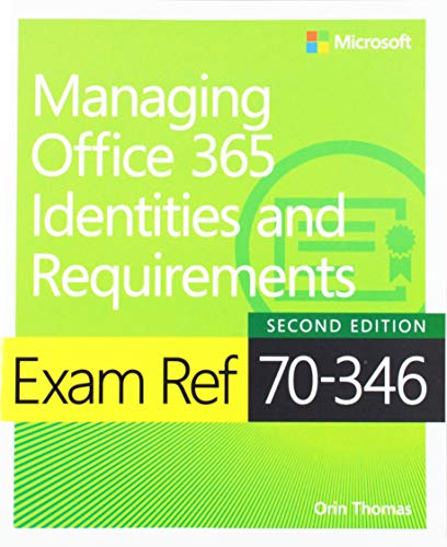 Managing Office 365 Identities and Requirements: Exam Ref 70-346